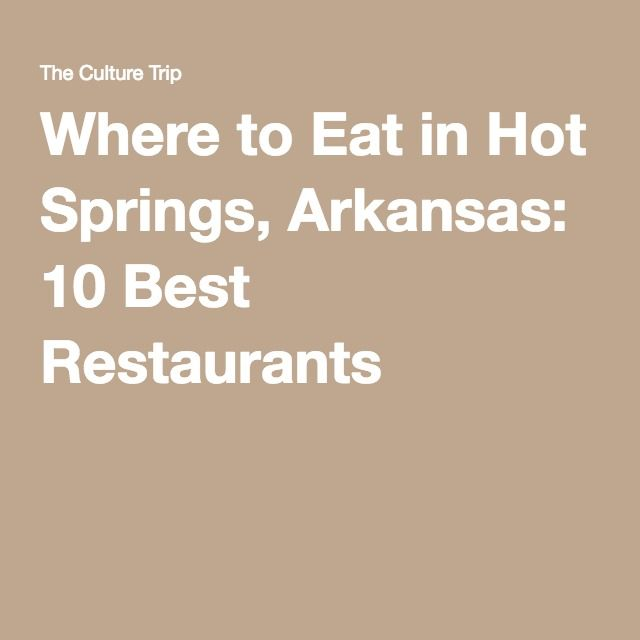 Where to Eat in Hot Springs, Arkansas: 10 Best Restaurants