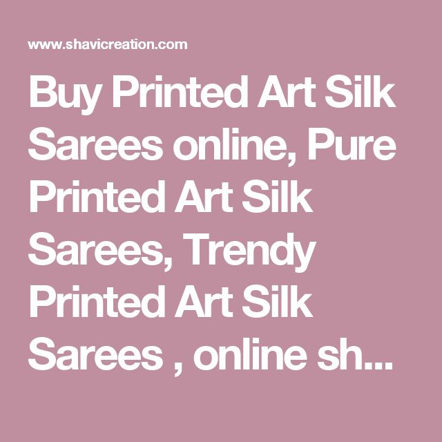 Buy Printed Art Silk Sarees online, Pure Printed Art Silk Sarees, Trendy Printed Art Silk Sarees , online shopping india, sarees , apparel online in india | www.shavicreation.com