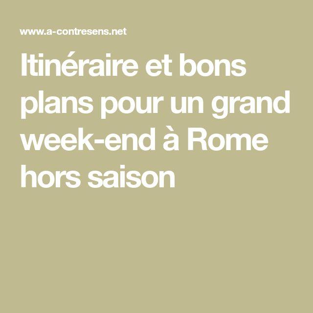 Itinéraire et bons plans pour un grand week-end à Rome hors saison