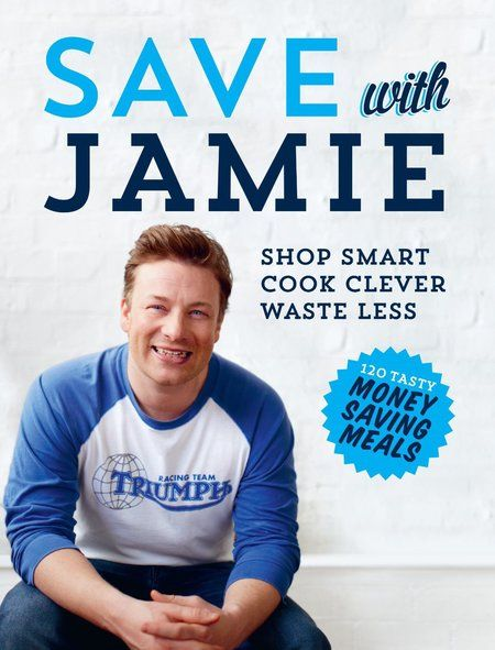 Save with Jamie-Shop Smart, Cook Clever, Waste Less by Jamie Oliver #recipes