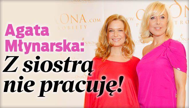 Agata Młynarska: Z siostrą nie pracuję!