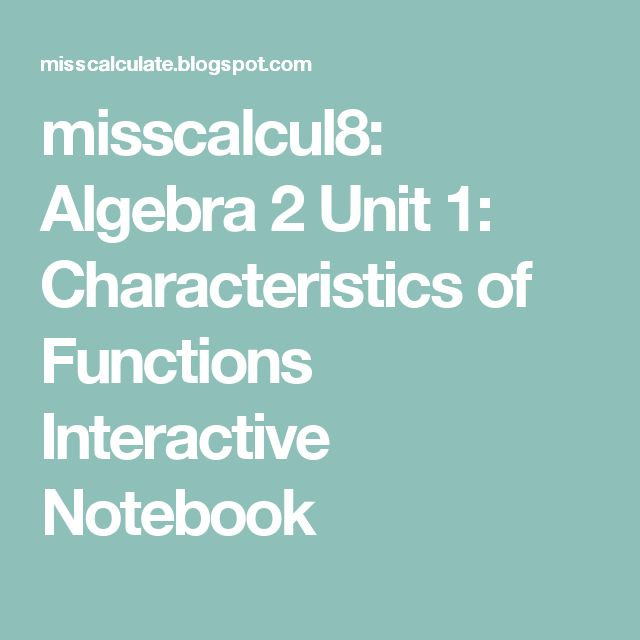 misscalcul8: Algebra 2 Unit 1: Characteristics of Functions Interactive Notebook