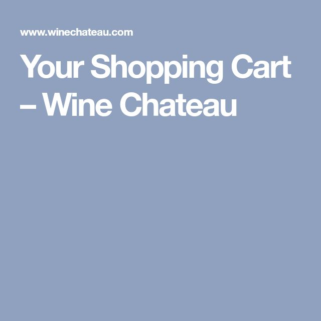 Your Shopping Cart – Wine Chateau
