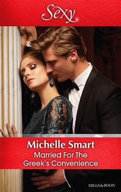 Mills & Boon™: Married For The Greek's Convenience by Michelle Smart