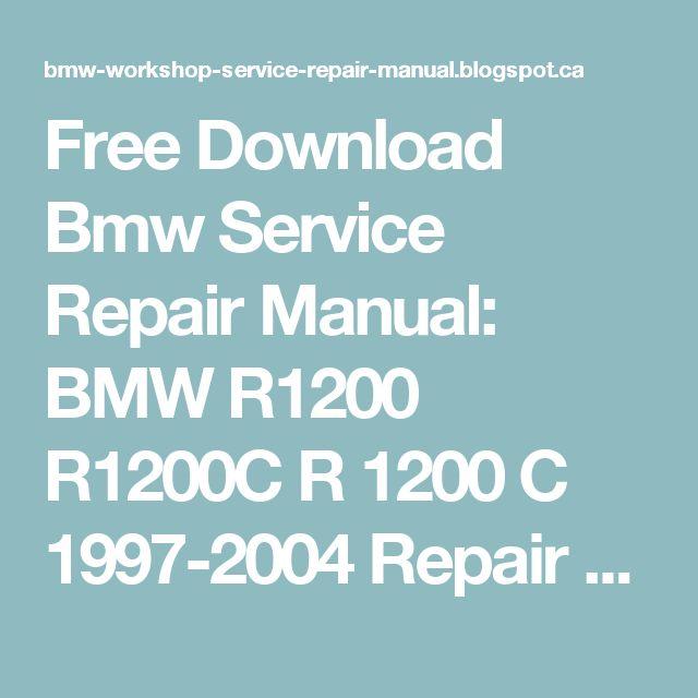 Free Download Bmw Service Repair Manual: BMW R1200 R1200C R 1200 C 1997-2004 Repair Service Manual