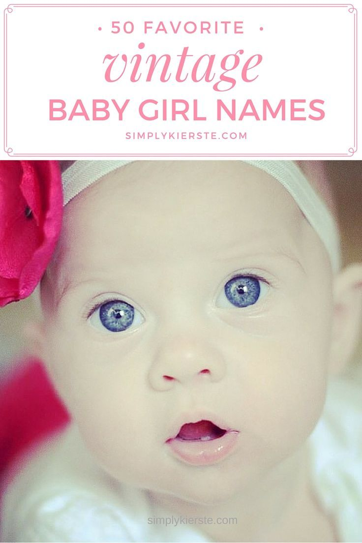 A list of 50 favorite old-fashioned & vintage baby girl names -- an adorable collection that includes both uncommon and more recognizable names!