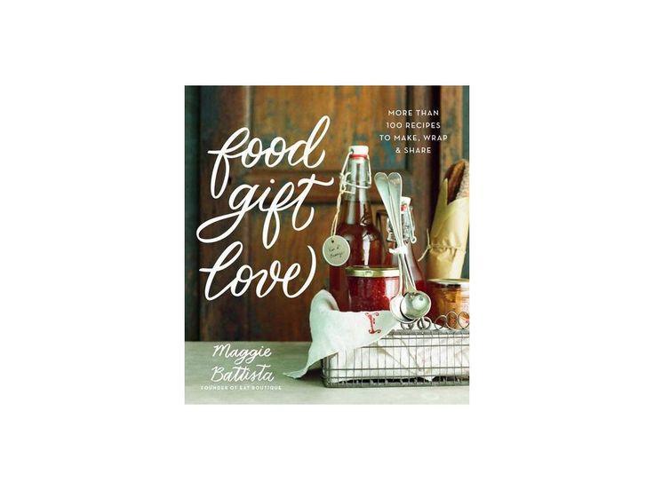Food Gift Love - Maggie Battista