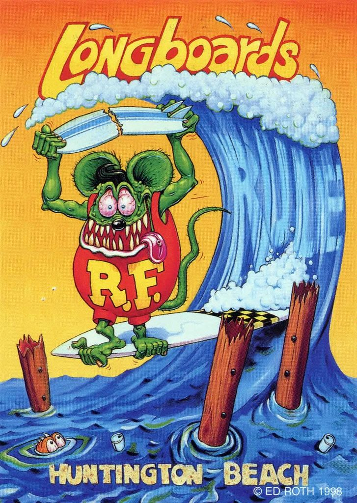 rat fink ed big daddy roth longboarders rule