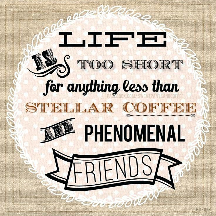 coffee and friends quotes quotes about coffee and friendship