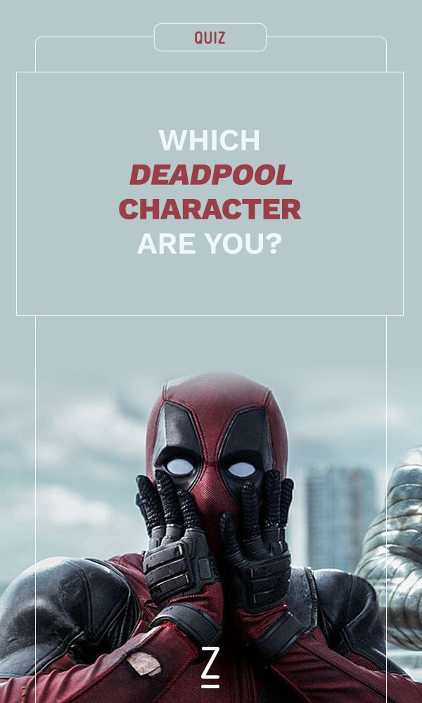Which 'Deadpool' Character Are You?