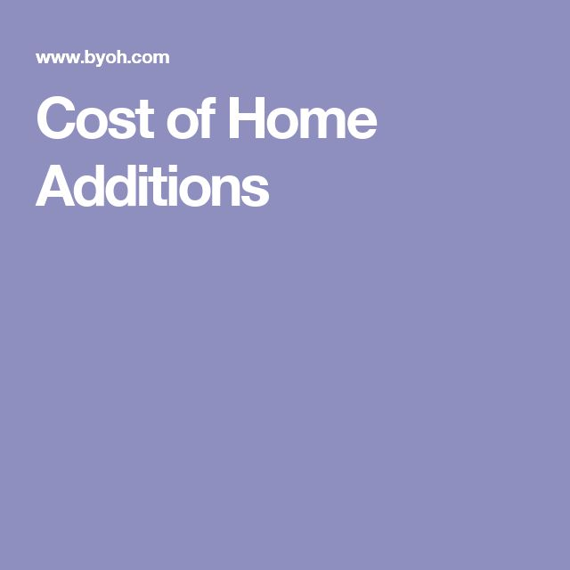 Cost of Home Additions