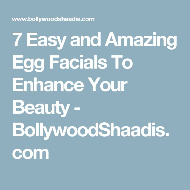 7 Easy and Amazing Egg Facials To Enhance Your Beauty - BollywoodShaadis.com