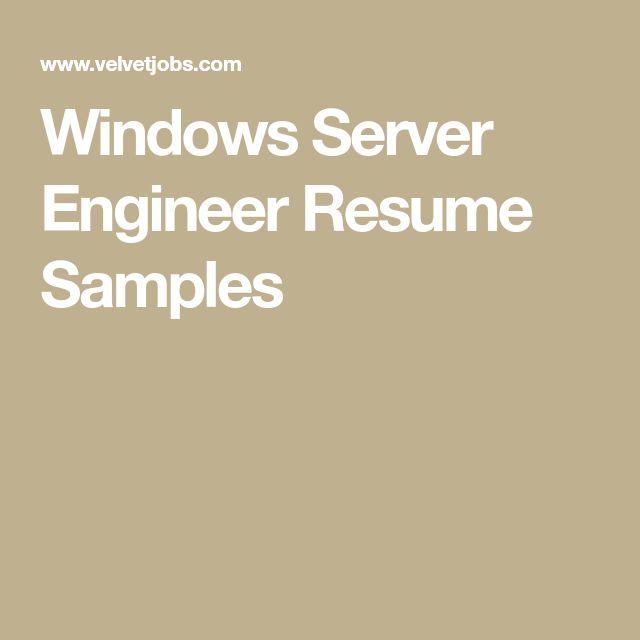 Windows Server Engineer Resume Samples
