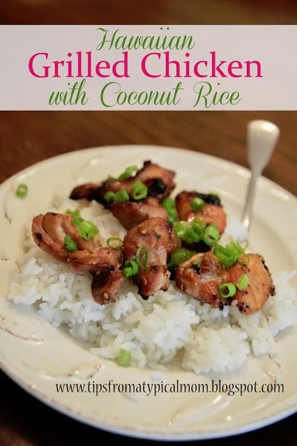 Grilled Hawaiian Chicken with Coconut Rice | Hawaiian Chicken, Coconut ...