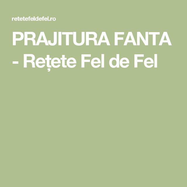 PRAJITURA FANTA - Rețete Fel de Fel