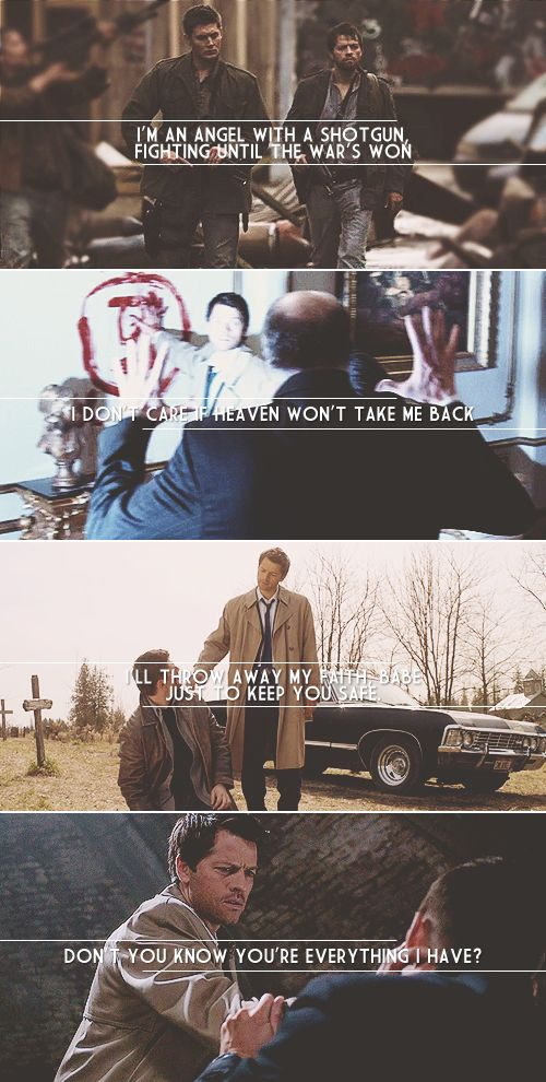 Dean + Castiel: They say before you start a war, you better know what you're fighting for. Well, baby, you are all that I adore. If love is what you need — a soldier I will be. #spn