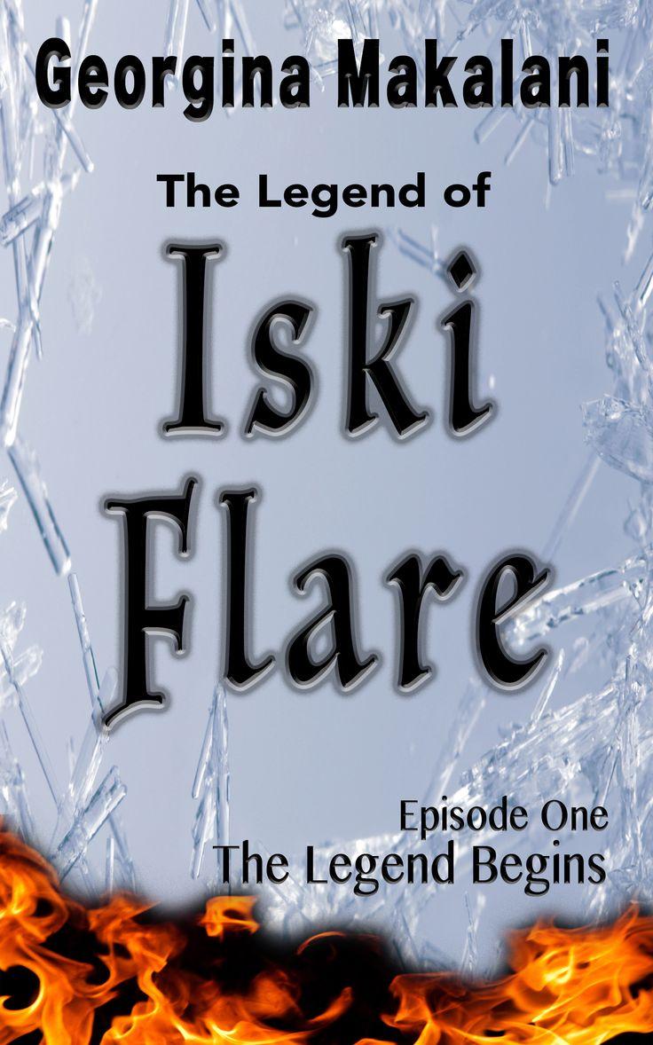 The Legend of Iski Flare Episode One The Legend Begins