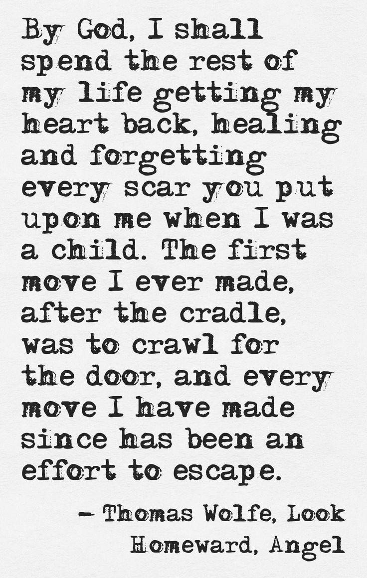 Thomas Wolfe - Look Homeward, Angel  (Quote created at Pinstamatic)