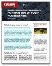 Reconnecting with Family and Community: Pathways Out of Youth Homelessness - Homeless Hub Research Summary Series  http://homelesshub.ca/resource/reconnecting-family-and-community-pathways-out-youth-homelessness-homeless-hub-research#sthash.xdy4oCeO.dpuf