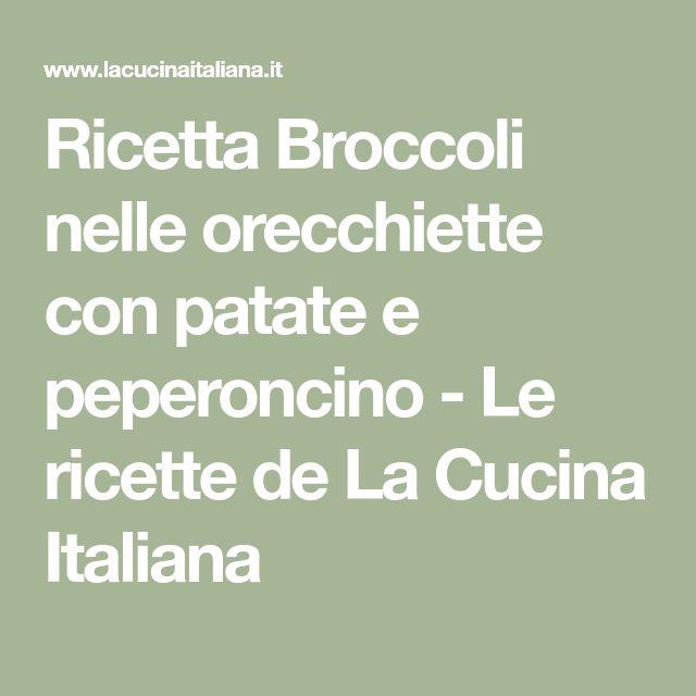 Ricetta Broccoli nelle orecchiette con patate e peperoncino - Le ricette de La Cucina Italiana