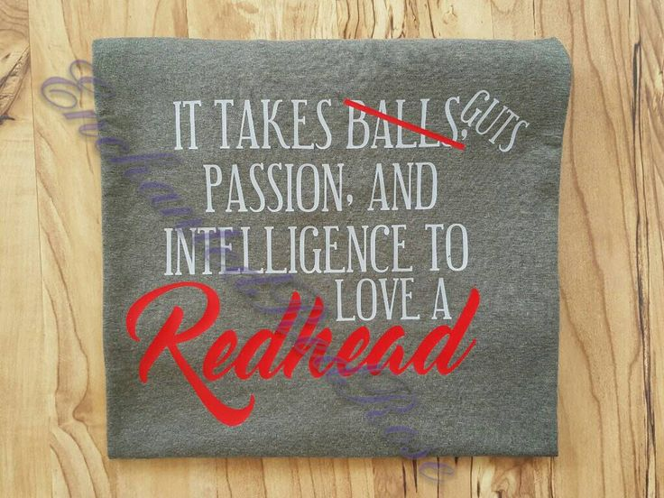 It takes balls/guts, passion, and intelligence to love a redhead shirt, redhead, adult shirt, love a redhead - pinned by pin4etsy.com