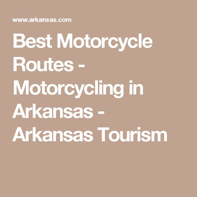 Best Motorcycle Routes - Motorcycling in Arkansas - Arkansas Tourism