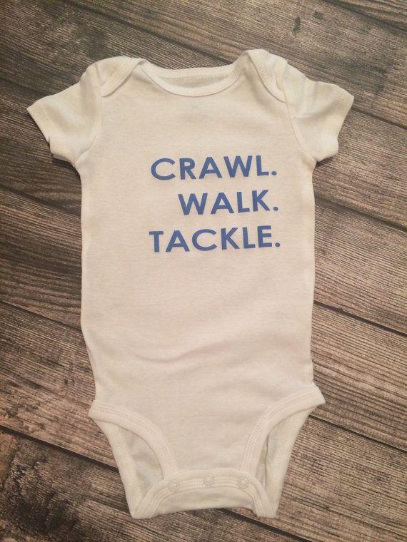 Crawl Walk Tackle https://www.etsy.com/ca/listing/230269371/crawl-walk-tackle-baby-boy-clothes-baby