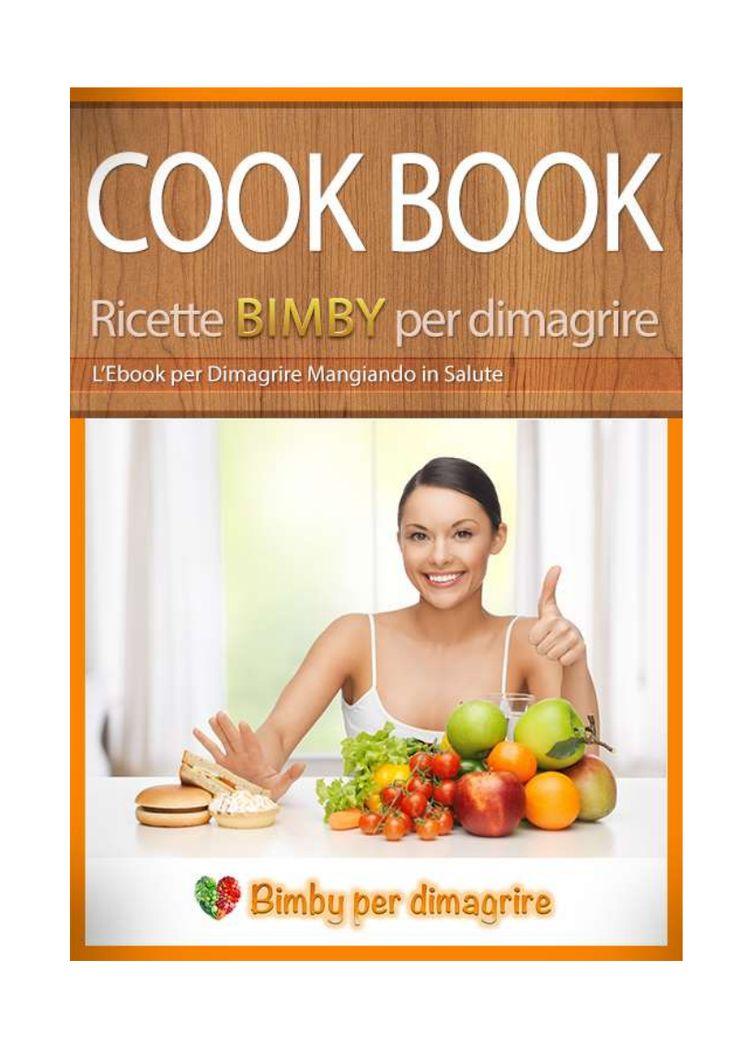 VOLUME 1 .... Ricette per dimagrire Bimby ... Pagina 1 di 119