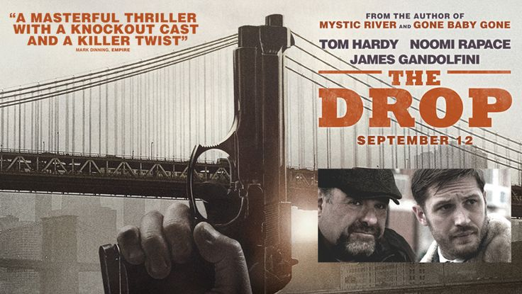 THE DROP (2015) - Tom Hardy - Noomi Rapace - James Gandolfini - Movie Poster.