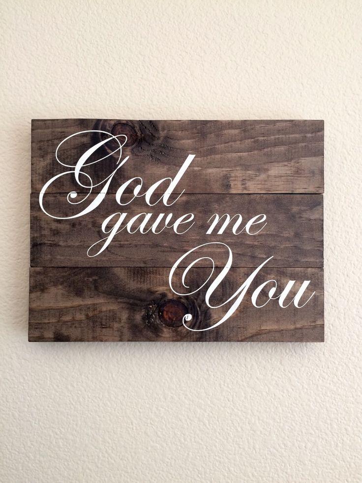 God Gave Me You,Wood Sign,Pallet Sign,Wedding Decor,Wedding Sign,Home Decor,Wall Decor,Wall Hanging,Rustic Decor,Wall Sign,Love Sign by DodsonDecor on Etsy https://www.etsy.com/listing/242323381/god-gave-me-youwood-signpallet