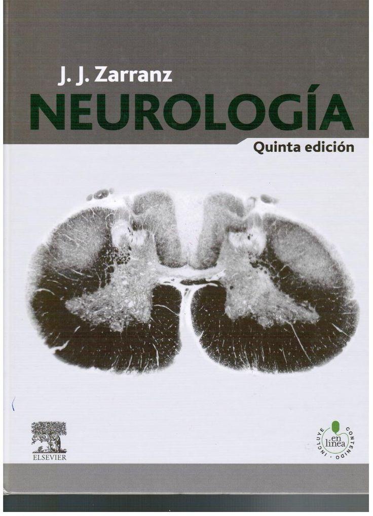 Zarranz J J. Neurología. 5a. ed. Barcelona: Elsevier; 2013. ( Ubicación: 481 ZAR)