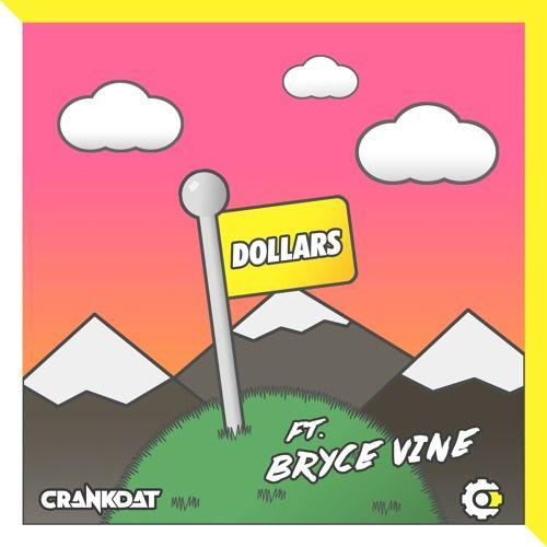 Crankdat - Dollars (ft. Bryce Vine)
