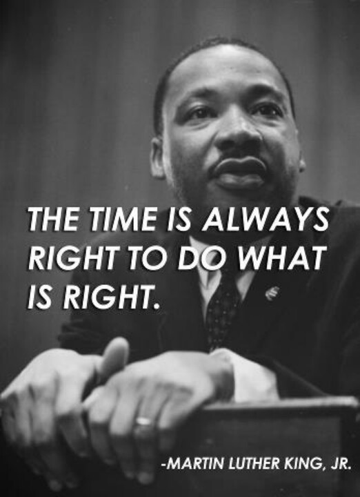 The Time Is Always Right To Do What Is Right Martin Luther King Simple Dr King Quotes