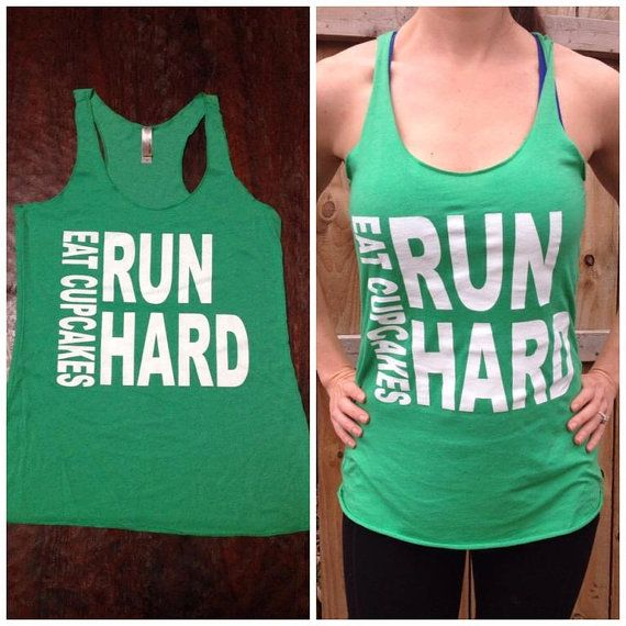 One Great tank! Eat Cupcakes Run Hard racerback tank by SwankyChicBoutiques, $22.00 @Jamie Grunsky  ROC Race
