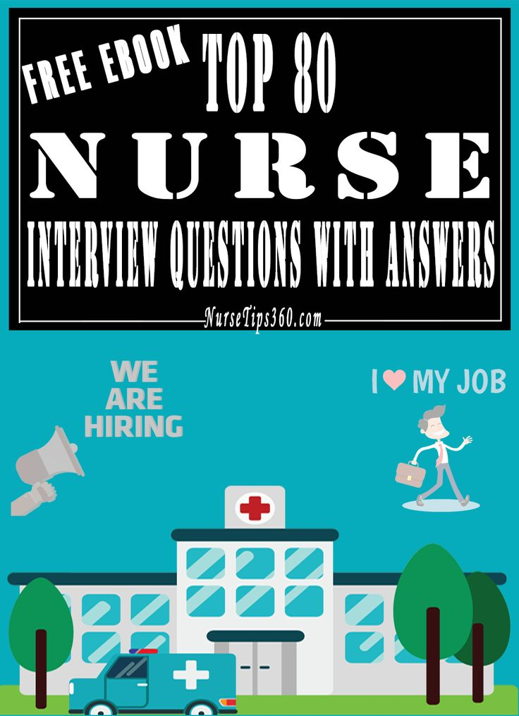Top 80 nurse interview questions with answers