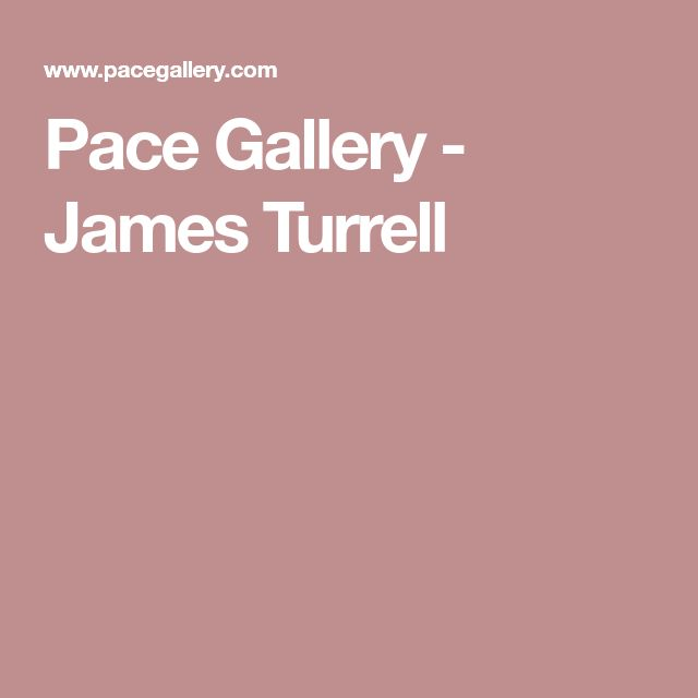 Pace Gallery - James Turrell