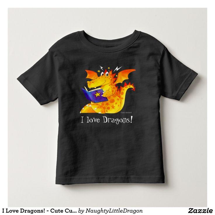 I Love Dragons! - Cute Custom Kid's Funny Dragon Tshirt
