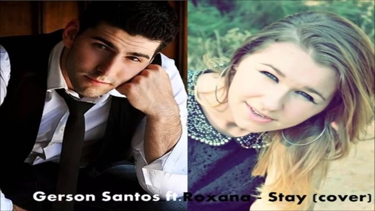 Gerson S ft Roxana   Stay cover)