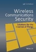 Wireless communications security : solutions for the Internet of things / Jyrki Penttinen