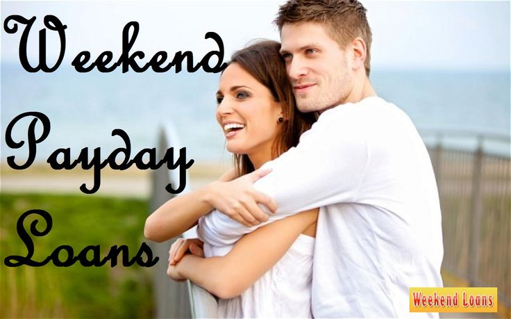 Ready To Receive Money At Your Weekend Needed Through Weekend Payday Loans
