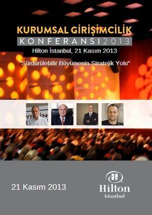 """Girişim sektöründeki çalışmalarımız paralelinde uzun zamandır planladığımız """"Kurumsal Girişimcilik Konferansı""""nı Özyeğin Üniversitesi ev sahipliğinde 21 Kasım 2013'te gerçekleştiriyoruz."""