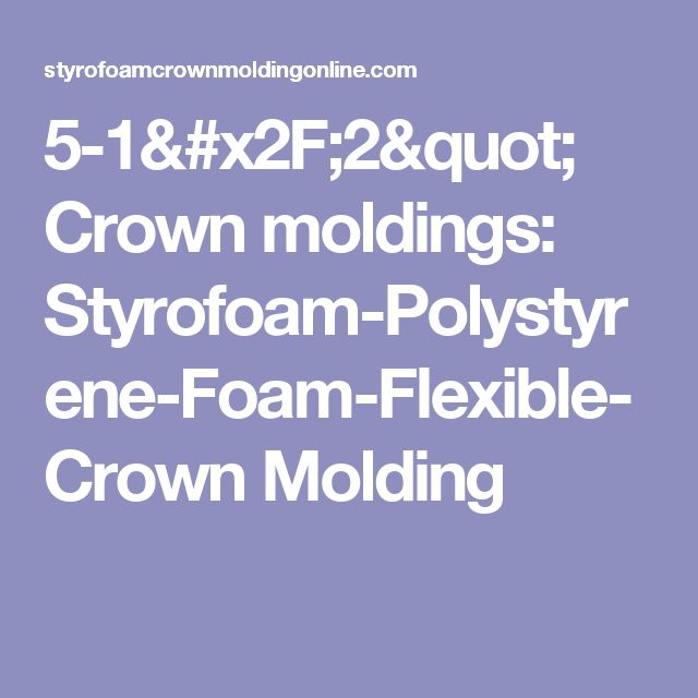 """5-1/2"""" Crown moldings: Styrofoam-Polystyrene-Foam-Flexible-Crown Molding"""