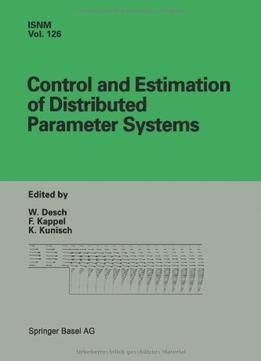 Control And Estimation Of Distributed Parameter Systems By W. Desch