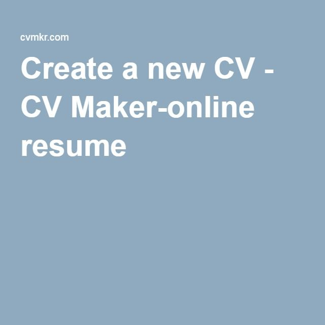 create a new cv cv maker online resume