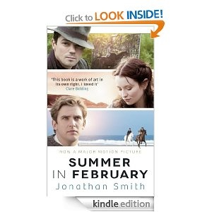 Summer In February by Jonathan Smith.  This true tale of love, liberty and scandal among the Edwardian artists' colony in Lamorna, Cornwall has been made into a stunning film starring Dominic Cooper (Mama Mia) and Dan Stevens (Downton Abbey).