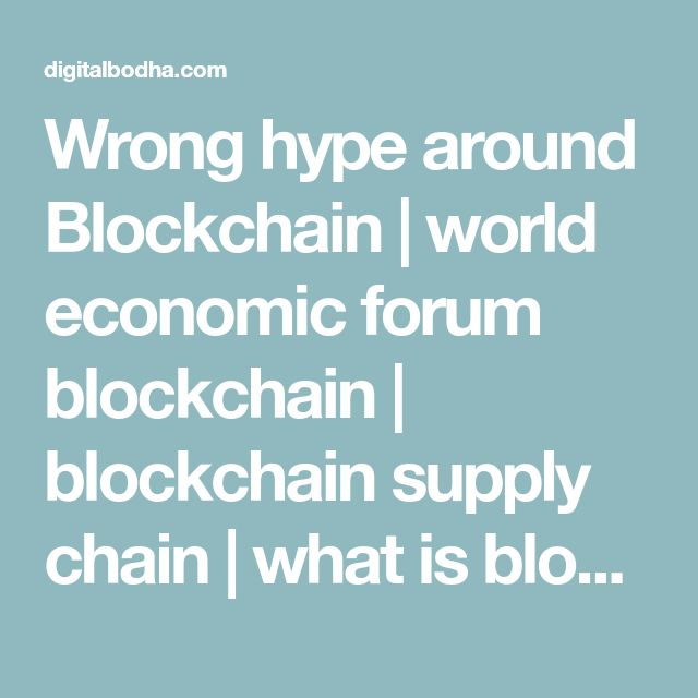 Wrong hype around Blockchain | world economic forum blockchain | blockchain supply chain | what is blockchain | blockchain technology | bitcoin | blockchain technology | blockchain tutorial | blockchain for dummies | blockchain technology in banking | blockchain technology explained | blockchain technology pdf | blockchain technology applications | blockchain technology companies