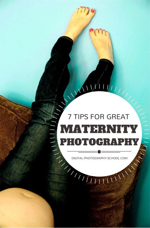 7 Tips for Creative Maternity Photography by Natalie Norton. http://digital-photography-school.com/tummy-time-7-tips-for-taking-great-maternity-shots