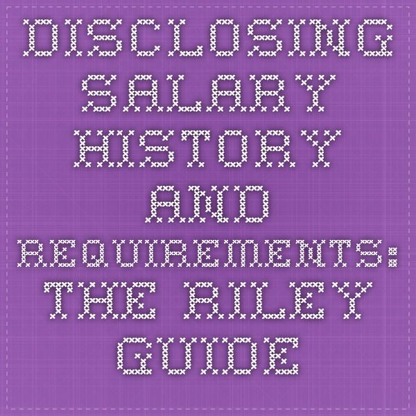 Disclosing Salary History and Requirements The Riley Guide Work - resume with salary requirements