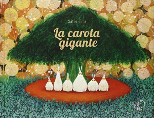 Amazon.it: La carota gigante - Satoe Tone, V. Mai, G. Belloni - Libri
