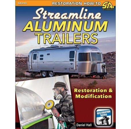 Streamline Aluminum Trailers: Restoration & Modification